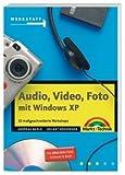 Audio, Video, Foto mit Windows XP - Jubiläumsausgabe . 10 maßgeschneiderte Workshops (Werkstatt) by Andreas Maslo (2003-02-15)