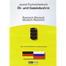Jourist Fachwörterbuch Öl- und Gasindustrie Russisch-Deutsch,Deutsch-Russisch