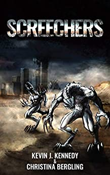Screechers: A Post-Apocalyptic Novella by [J. Kennedy, Kevin, Bergling, Christina]