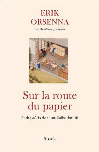 Sur la route du papier : Petit précis de mondialisation III (Essais - Documents)
