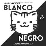 Libro para bebés en Blanco y negro. Regalo para recién nacidos.: Black and White baby book. Libro de contraste. Illustracione