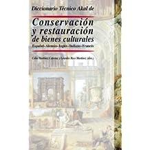 Diccionario Tecnico Akal De Conservacion Y Restauracion De Bienes Culturales: Espanol-aleman-ingles-italiano-frances (Diccionarios Tecnicos)