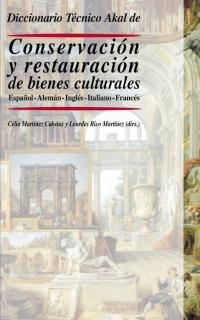 Diccionario técnico Akal de conservación y restauración de bienes culturales (Diccionarios técnicos) por Celia Martínez Cabetas (dir.)