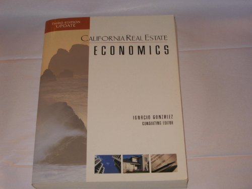 Education Real Estate Dearborn (California Real Estate Economics by Dearborn real estate education (2007-01-01))
