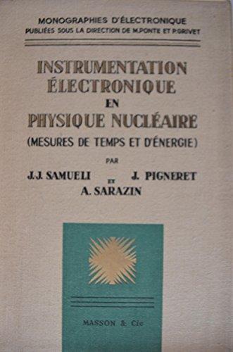 Instrumentation électronique en physique nucléaire: Mesures de temps et d'énergie (Collection de monographies d'électronique)
