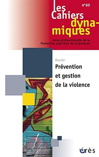 Les Cahiers dynamiques, N° 60 : Prévention et gestion de la violence