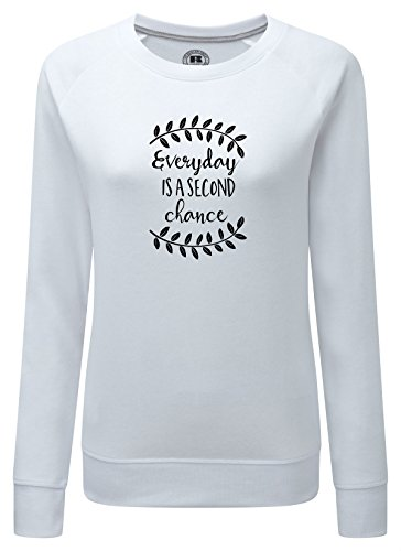 Just Another Tee Everyday Is A Second Chance Statement Women's Jumper Or Sweatshirt