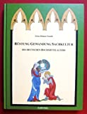Rüstung Gewandung Sachkultur: des deutschen Hochmittelalters - Gösta Ditmar-Trauth