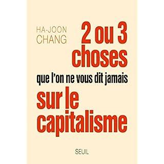 Deux ou trois choses que l'on ne vous dit jamais sur le capitalisme (Sciences humaines (H.C.))