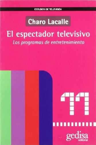 El espectador televisivo (Estudios De Television) por Charo Lacalle Zalduendo
