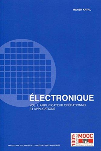 Electronique: Vol.1 : Amplificateur opérationnel et applications par Maher Kayal