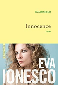 Innocence : premier roman (Littérature Française) (French Edition) by [Ionesco, Eva]