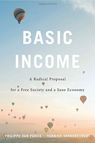 Basic Income : A Radical Proposal for a Free Society and a Sane Economy par Phillipe Van Parijs