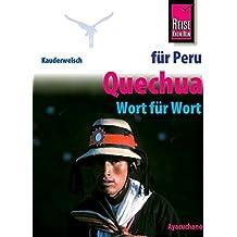 Kauderwelsch, Quechua für Peru-Reisende: Quechua Wort Fuer Wort