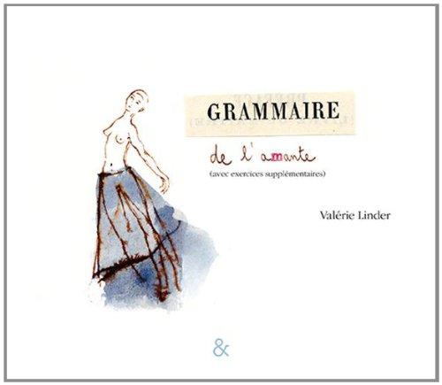 Grammaire de l'amante (avec exercices supplémentaires)
