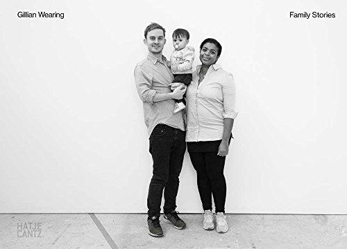 Gillian Wearing: Family Stories