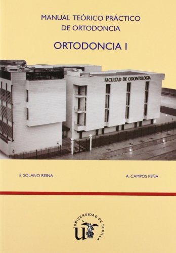 Ortodoncia I: Manual teórico práctico de ortodoncia (Manuales Universitarios)