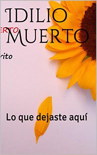 Idilio Muerto: Lo que dejaste aquí
