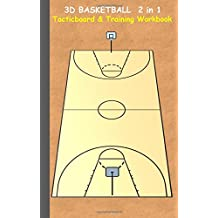 3D Basketball 2 in 1 Tacticboard and Training Book: Tactics/strategies/drills for trainer/coaches, notebook, training, exercise, exercises, drills, ... tactic, competition, match, bestseller