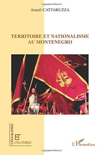 Territoire et nationalisme au Montenegro par Amaël Cattaruzza