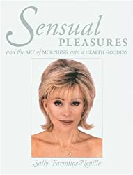 Sensual Pleasures: And the Art of Morphing into a Health Goddess