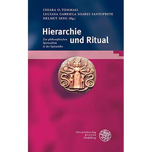 Hierarchie und Ritual: Zur philosophischen Spiritualität in der Spätantike