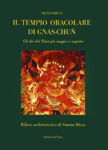 Il tempio oracolare di Gnas-Chun. Gli dei del Tibet più magico e segreto (Orientalia) por Franco Ricca