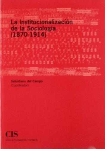 La institucionalización de la Sociología (1870-1914) (Academia) por Salustiano del Campo