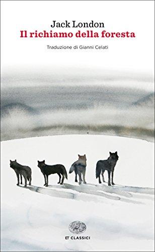 Il richiamo della foresta (Einaudi tascabili. Classici Vol. 350)