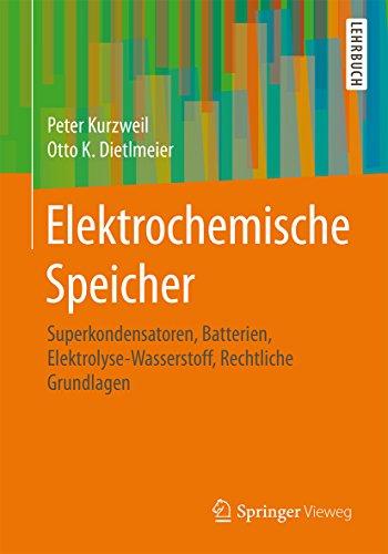 Elektrochemische Speicher: Superkondensatoren, Batterien, Elektrolyse-Wasserstoff, Rechtliche Grundlagen