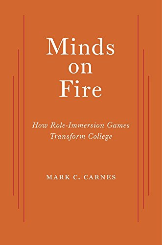 Minds on Fire – How Role–Immersion Games Transform College