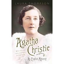Agatha Christie: The Biography of Agatha Christie