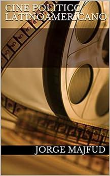 Cine Politico Latinoamericano por Jorge Majfud epub