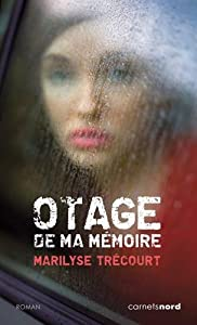 """Afficher """"Otage de ma mémoire"""""""