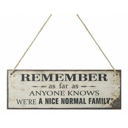 Price comparison product image 'REMEMBER AS FAR AS ANYONE KNOWS, WE'RE A NICE NORMAL FAMILY' HANGING WOODEN SIGN