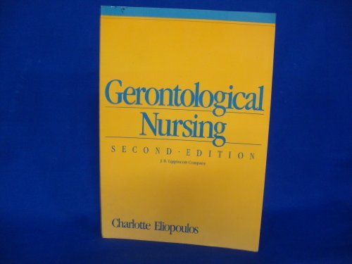 Gerontological Nursing by Charlotte Eliopoulos (1987-07-01)
