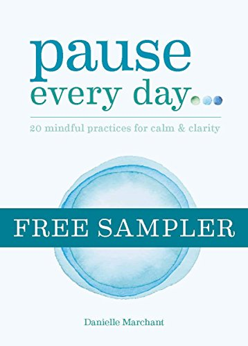 Pause Every Day: 20 mindful practices for calm & clarity: FREE SAMPLER (English Edition)