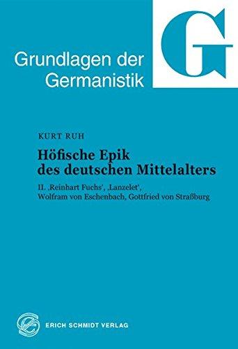"""Grundlagen der Germanistik Band 25: Höfische Epik des deutschen Mittelalters, Teil 2 - """"Reinhart Fuchs"""", """"Lanzelet"""", Wolfram von Eschenbach, Gottfried von Straßburg"""