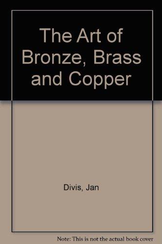 BRONZE BRASS AND COPPER