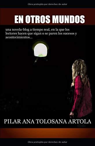 En  otros mundos par Pilar Ana Tolosana Artola