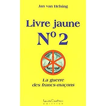 Livre jaune N° 2 - La guerre des francs-maçons