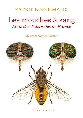 Les mouches à sang : Atlas des tabanides de France (genres Therioplectes, Hybomitra, Atylotus, Tabanus, Glaucops, Dasyrhamphis