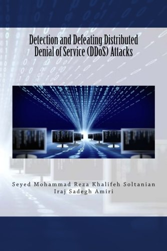 Detection and Defeating Distributed Denial of Service (DDoS) Attacks - Denial-of-service