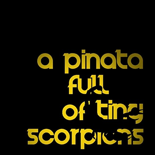 A Pinata Full of Tiny Scorpions