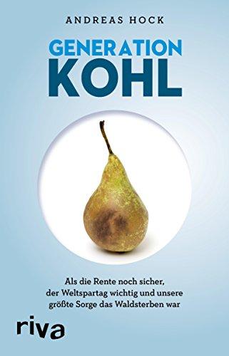Der Das Gesellschaft Kostüm - Generation Kohl: Als die Rente noch sicher, der Weltspartag noch wichtig und unsere größte Sorge das Waldsterben war