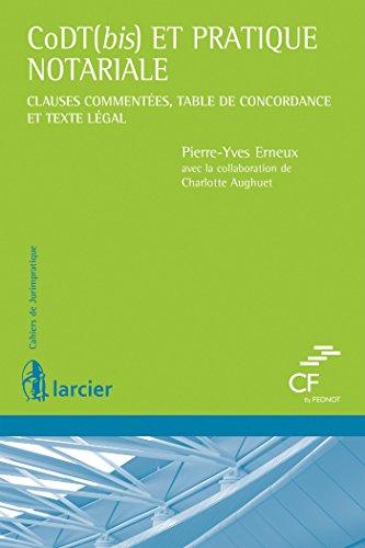 CoDT bis et pratique notariale: Clauses commentées, table de concordance et texte légal par Pierre-Yves Erneux