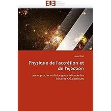 Physique de l'accrétion et de l'éjection: une approche multi-longueurs d'onde des binaires X Galactiques (Omn.Univ.Europ.)