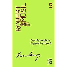 Der Mann ohne Eigenschaften 5: Zweites Buch, Fortsetzung aus dem Nachlass 1933-1936 (Musil Gesamtausgabe)