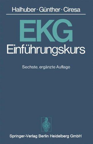 Ekg-Einführungskurs: Eine Praktische Propädeutik Der Klinischen Elektrokardiographie (German Edition)