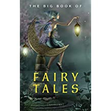 The Big Book of Fairy Tales (1500+ fairy tales: Cinderella, Rapunzel, The Sleeping Beauty, The Ugly Ducking, The Little Mermaid, Beauty and the Beast, ... (Kathartika™ Classics) (English Edition)